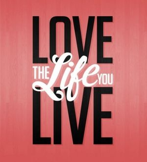 Lovethelifeyoulive