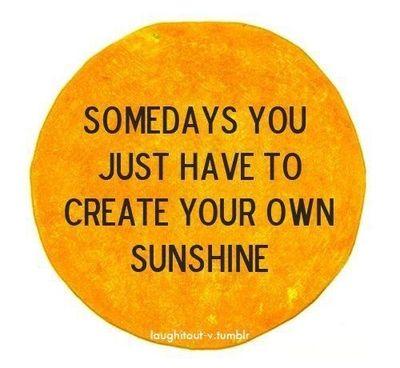 Createyourownsunshine